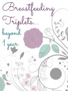 Breastfeeding Triplets: Beyond the First Year