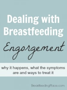 Dealing with Breastfeeding Engorgement BreastfeedingPlace.com #engorgement #breastfeeding