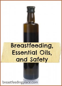 What you need to know about breastfeeding, essential oils, and safety
