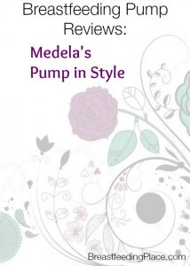 Breastfeeding Pump Reviews – Medela's Pump In Style