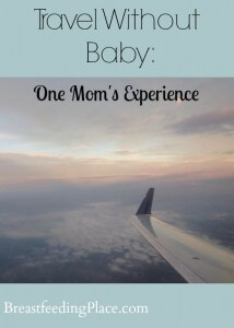One mom's experience of travel without baby