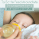 It's OK to Bottle Feed Around Me: Encouragement from a Breastfeeding Advocate
