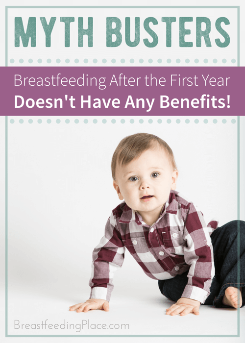 Myth Busters: Breastfeeding after the first year doesn't have any benefits