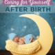 Baby Moon: Caring for Yourself After Birth