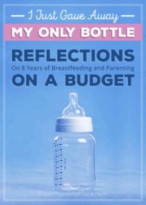I Just Gave Away My Only Bottle: A Reflection on 8 Years of Breastfeeding and Parenting on a Budget
