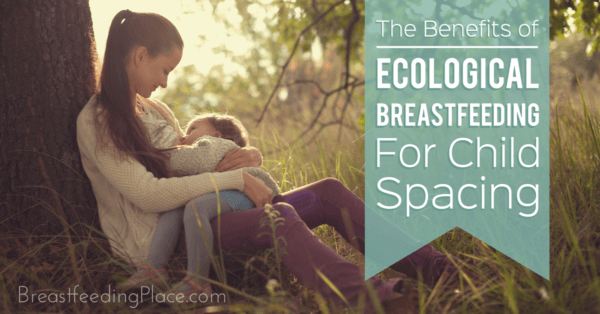 TheBenefitsOfEcologicalBreastfeedingFOrChildSpacing-FB