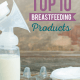 Top 10 Breastfeeding Products