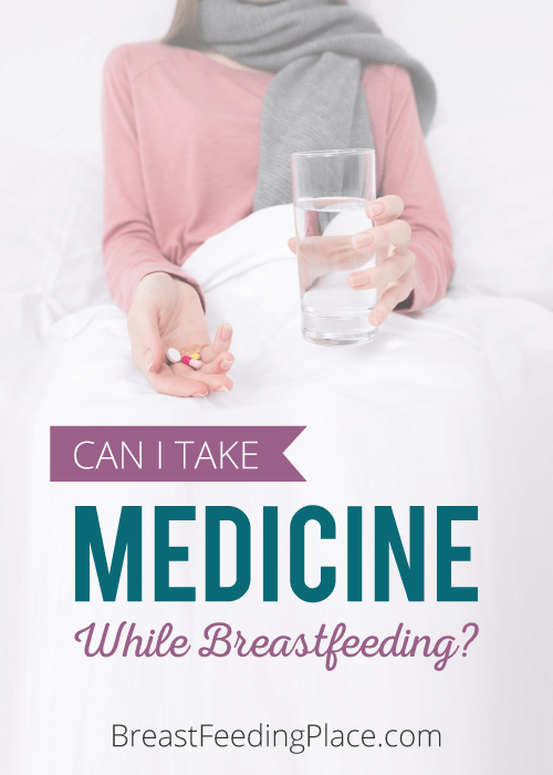 Can I Take Medicine While Breastfeeding?