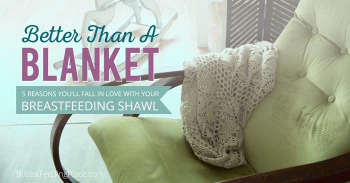 your breastfeeding shawl