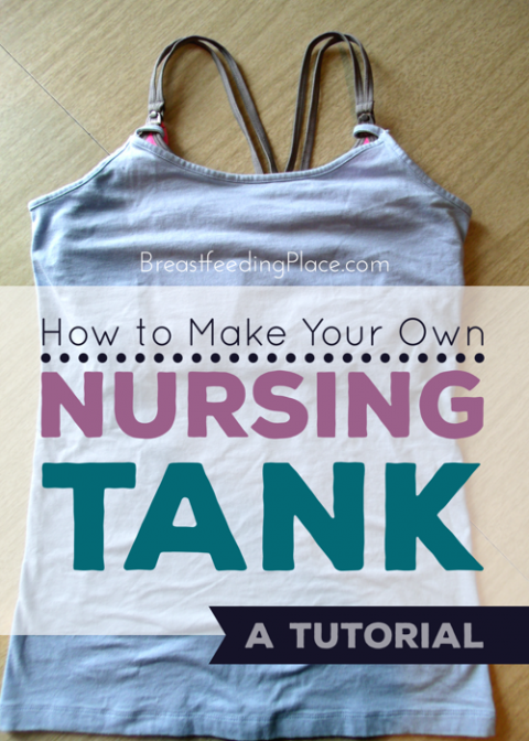 How To Make Your Own Nursing Tank Top A Tutorial